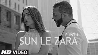 Flint J : Sun Le Zara Song ||  Atif Ali ||  Latest Hindi Song 2017