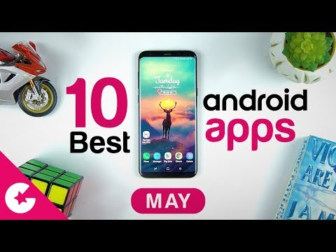 Top 10 Best Apps for Android - Free Apps 2018 (May)