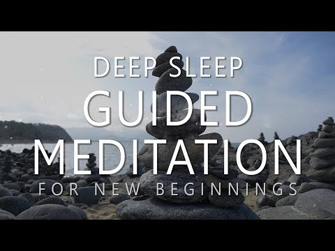 Deep Sleep Guided Meditation for New Beginnings (Dream Affirmations for Powerful Change)