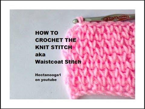 HOW TO CROCHET THE KNIT STITCH, aka the Waistcoat stitch,  learn a new crochet stitch