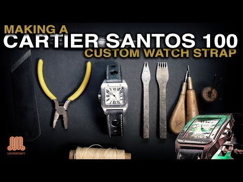 Making a custom watch strap by hand for a Cartier Santos 100 • Leather craft