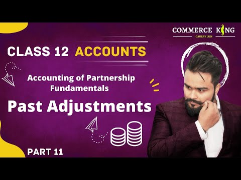 #11, Class 12 Accounts (past adjustments and questions) chapter 1, Partnership