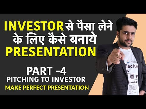 Pitching To Investor |Part 4 | The Actual Pitch | How to Make Perfect Presentation?
