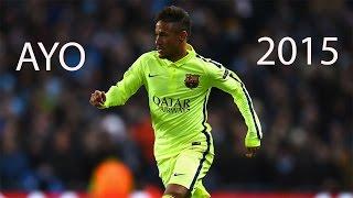 Neymar - Ayo - 2015 HD
