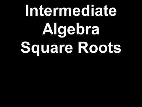 Intermediate Algebra Square Roots