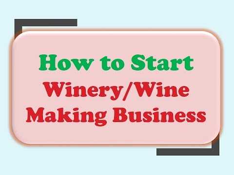 How to Start Winery/Wine Making Business