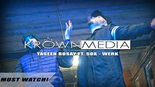 Yaseen Rosay x Sox - WERK [Music Video] (4K)   KrownMedia