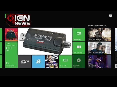 Over-the-Air TV Tuner Support Comes to Xbox One - IGN News