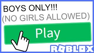 ONLY BOYS CAN PLAY THIS ROBLOX GAME!