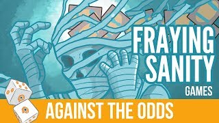 Against The Odds Modern Fraying Sanity games