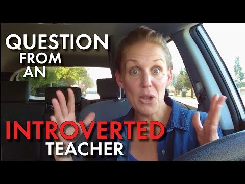 Classroom Management for Secondary Teachers #6, Help for Introverted Teachers, Advice