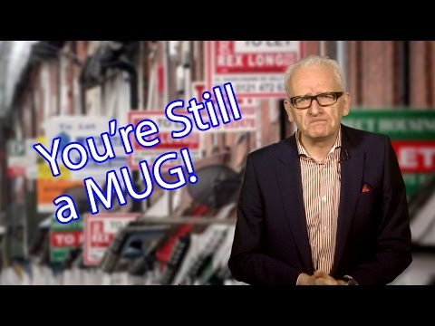 Buy To Let Is STILL For Mugs!