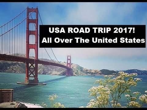 USA Road Trip 2017! - All Over The United States