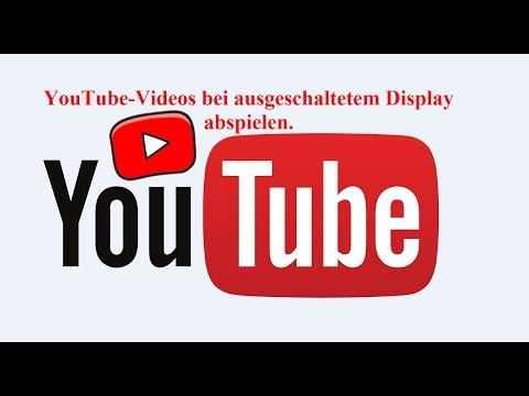 YouTube-Videos bei ausgeschaltetem Display abspielen.