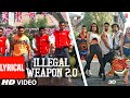 Download   Lyrical: Illegal Weapon 2.0 - Street Dancer 3d | Varun D, Shraddha K | Tanishk B,jasmine S,garry S MP3,3GP,MP4