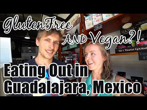 #82. Eating Out in Guadalajara, Mexico (Organic Now Restaurant)