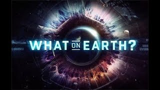 What on Earth? Trailer