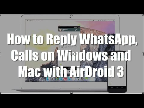Reply WhatsApp, Calls on Windows and Mac with AirDroid 3