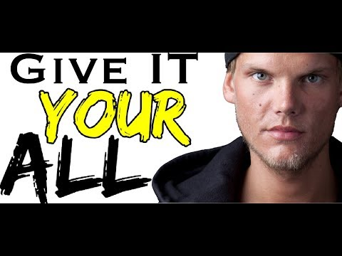 Avicii  Give It Your ALL Speech