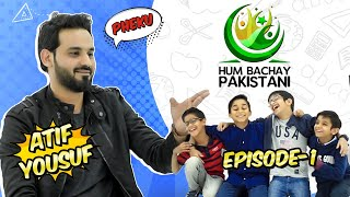 Hum Bachay Pakistani | Episode 01 | Atif Yousuf | HD