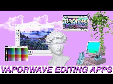 VAPORWAVE editing A P P S / / Aesthetics & Tumblr