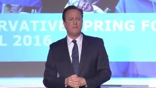 David Cameron: Speech to Conservative Spring Forum 2016