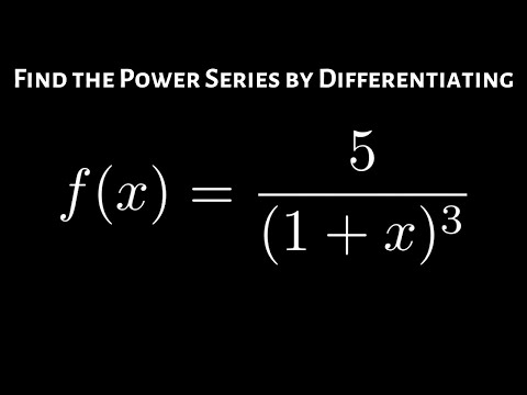 How To Find A Power Series By Differentiating