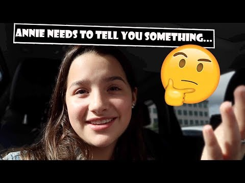 Annie Needs To Tell You Something... 🤔 (WK 386.3)   Bratayley