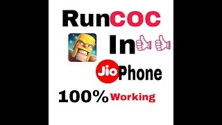 100% Working Method To Run Clash Of Clans In Jio Phone