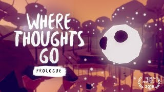 Where Thoughts Go: Prologue  |  Early Access Trailer  |  Oculus Rift