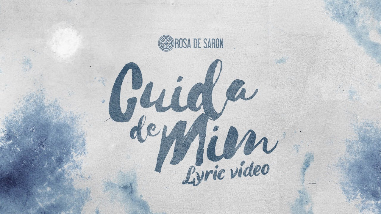 Rosa de Saron - Cuida de Mim (Lyric Video)