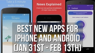 Best new apps for iPhone and Android (Jan 31st - Feb 13th)