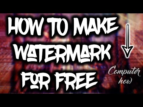 How To Make A Watermark For Free! 2016!