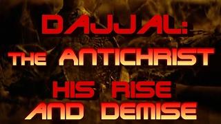 The Antichrist: Dajjal in Islam