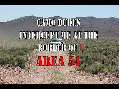 AREA 51:  Camo Dudes Intercept Me at Remote Border Points