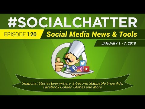 Social Media Marketing Talk Show 120 - Snapchat Stories Everywhere and 3 Second Snap Ads