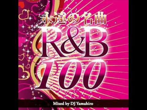 永遠の名曲 R&B 100 DJ Yamahiro MIXCD 二枚組 視聴