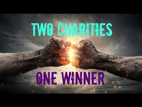 Two Charities.  Your Vote Decides Which Gets the Money (Voting is Now Closed)