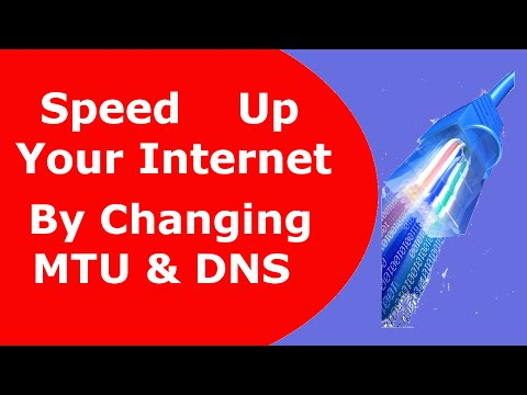 Speed up your internet by changing MTU and DNS