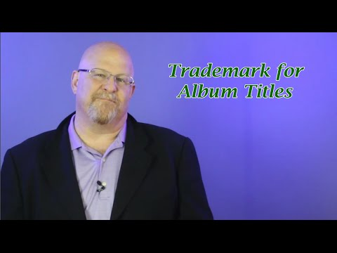 Trademark for Album Titles - Entertainment Law Asked & Answered