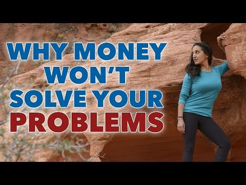 Why Money Won't Solve Your Problems