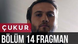 Download Çukur 14. Bölüm Fragman Video