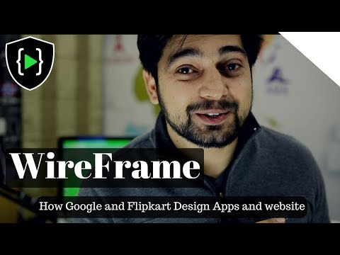 WireFrame - How companies like Google and Flipkart design apps and website