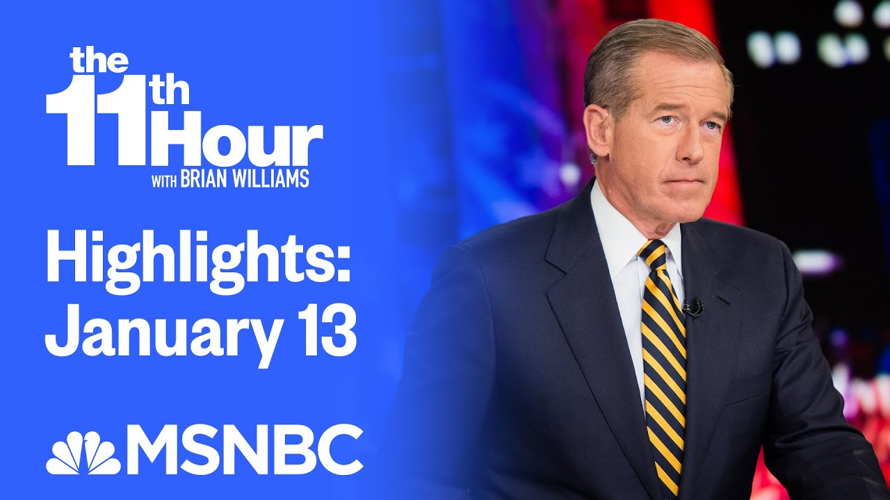 Watch The 11th Hour With Brian Williams Highlights: January 13   MSNBC
