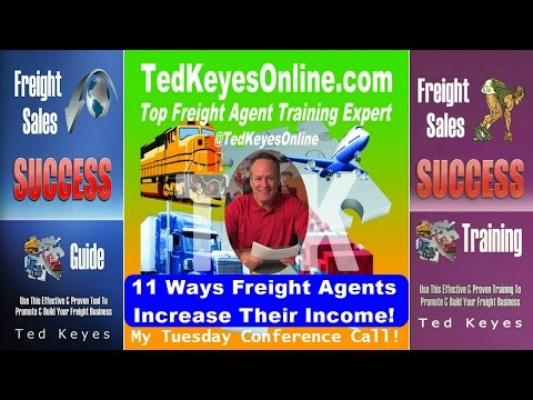 [TKO] ♦ 11 Ways Freight Agents Increase Their Income!  ♦ TedKeyesOnline.com