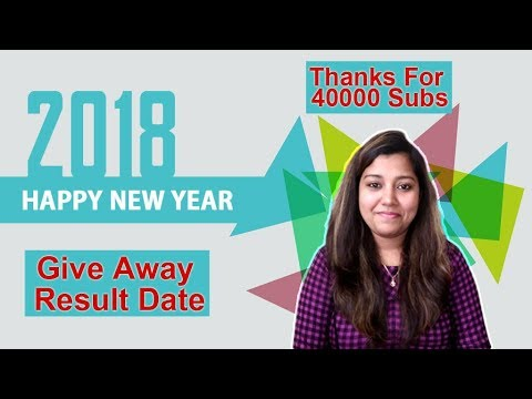 Happy New Year 2018 | Giveaway Result Date | Thanks 40000 Subscriber
