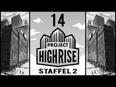 Luxus Appartements - Project Highrise Beta S02E14 [Gameplay German Deutsch] [Let's Play]