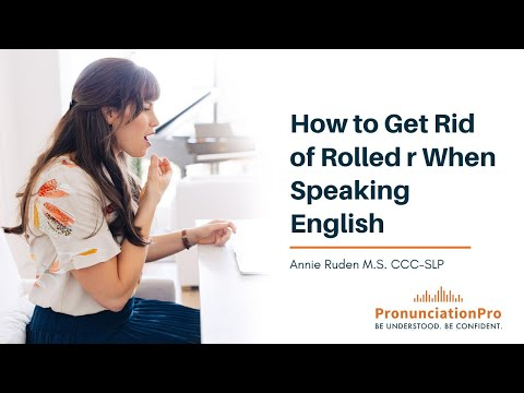 How To Get Rid Of Rolled R When Speaking English