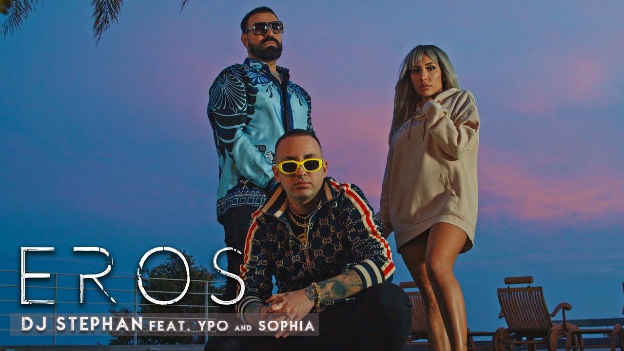 Eros - DJ Stephan, Ypo, Sophia