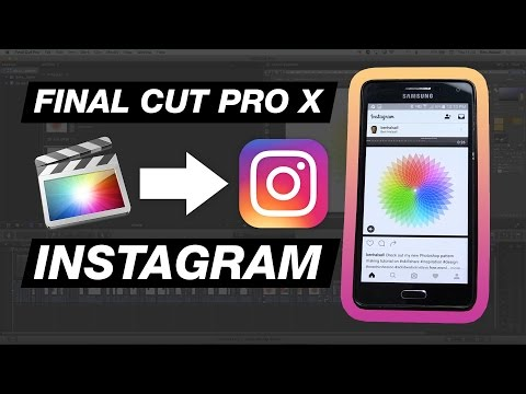 Final Cut Pro X to Instagram: Prepare & Share Video for Instagram